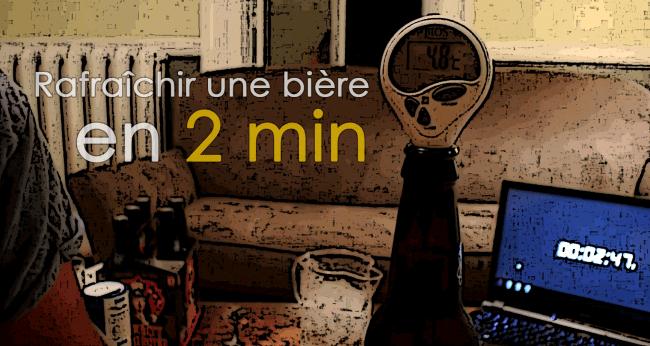 Comment rafraîchir une bière en 2 minutes ?