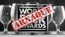 Le scandale des World Beer Awards, arrêtons l'arnaque !